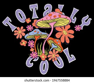 Totally cool Slogan Print with Hippie Style Flowers Background - 70's Groovy Themed Hand Drawn Abstract Graphic Tee Vector Sticker