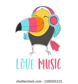 Toucan bird with headphones cool print. Cute childish vector. Hand draw illustration for t-shirt, kids apparel and other design. Love music slogan