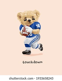 touch down slogan with bear doll in football player uniform illustration