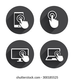 Touch screen smartphone icons. Hand pointer symbols. Notebook or Laptop pc sign. Circles buttons with long flat shadow. Vector
