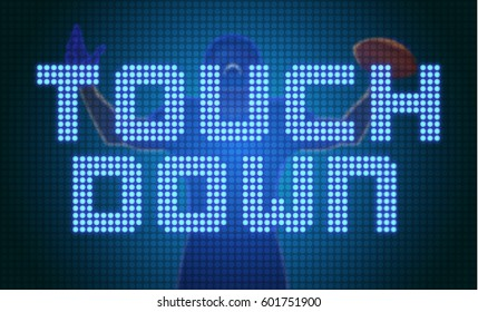 Touchdown message in LED display on background image of American football player holding a ball.