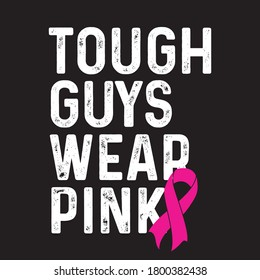 Tough Guys Wear Pink Breast Cancer Awareness T Shirt Design Vector, Black Background