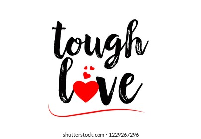 tough love word text with red love heart suitable for logo or typography design