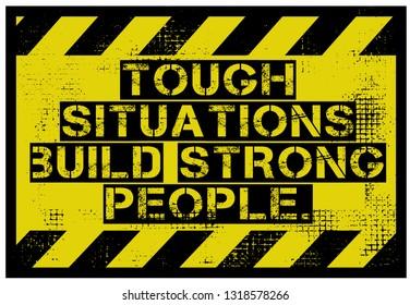 tough situations build tough people