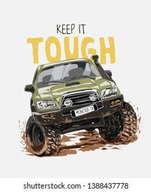 tough slogan with cartoon 4x4 off road on mud illustration