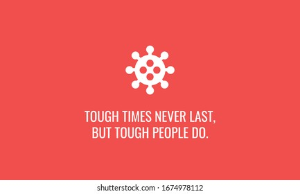 Tough times don't last but tough people do motivational quote poster with Coronavirus icon
