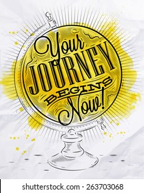 Tourist poster lettering your journey begins now on the globe in vintage style with yellow brush strokes on crumpled paper