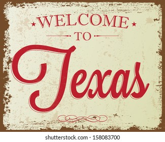"""Touristic Retro Vintage Greeting sign, Typographical background """"Welcome to Texas"""", Vector design. Texture effects can be easily turned off."""