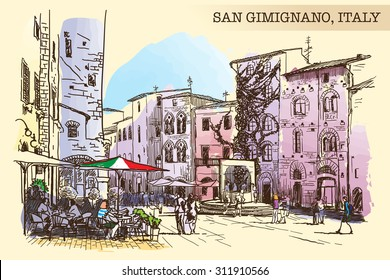 Tourists sitting in street cafe and wandering around on the Piazza del Cisterna in San Gimignano. Painted sketch imitating ink pen drawing above blurry watercolor. EPS10 vector illustration.