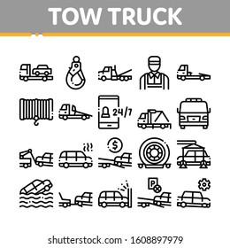 Tow Truck Transport Collection Icons Set Vector Thin Line. Tow Truck Evacuating And Transportation Broken Car, Winch And Hook Concept Linear Pictograms. Monochrome Contour Illustrations
