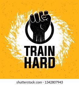 Train hard motivational poster or t-shirt design.