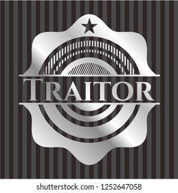 Traitor silver badge