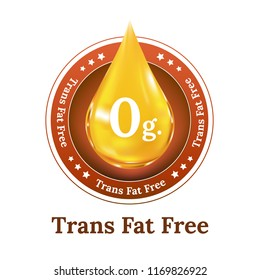 Trans fat free label for food concept. Zero grams of trans fat.  Realistic vector droplet. Button, sign, icon or badge.