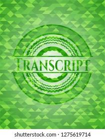 Transcript realistic green emblem. Mosaic background