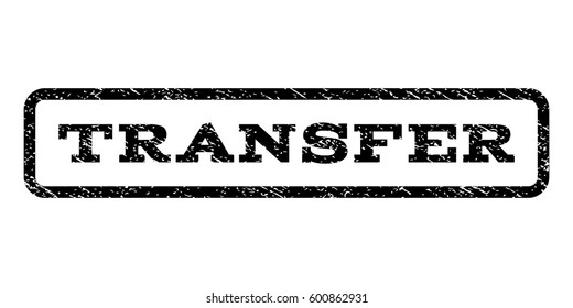 Transfer watermark stamp. Text tag inside rounded rectangle with grunge design style. Rubber seal stamp with dust texture. Vector black ink imprint on a white background.