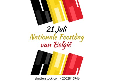 Translate: July 21, National Day of Belgium.  National Day Belgium (Nationale Feestdag van België) Vector Illustration. Suitable for greeting card, poster and banner.