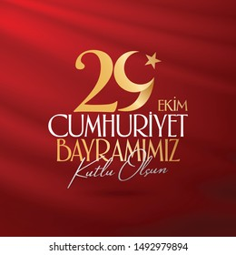 Translation: 29 October Republic Day Turkey and the National Day in Turkey. (Turkish: 29 Ekim Cumhuriyet Bayramimiz Kutlu Olsun.) Billboard, Poster, Social Media, Greeting Card template.