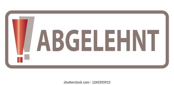 Translation: Abgelehnt = Rejected / Concept - German Language - Deutsche Sprache / Exclamation Mark, Web Banner