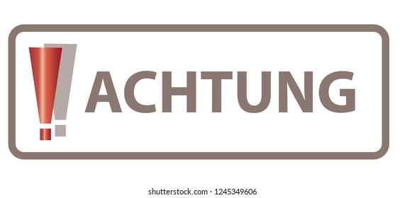 Translation: Achtung   Attention!  Concept Watch Out!  German Language - Deutsche Sprache   Exclamation Mark, Web Banner