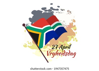 Translation: April 27. Freedom Day. Freedom day (Vryheidsdag) National day of South Africa Vector illustration. Suitable for greeting card, poster and banner.