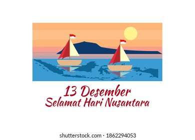 Translation: December 13, Happy Nusantara Day. Hari Nusantara ( Indonesian Archipelago Day)  vector illustration. Suitable for greeting card, poster and banner.