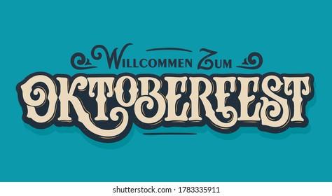 Translation from German; Welcome to Oktoberfest. Oktoberfest handwritten lettering. Beer Festival vector banner. Design template celebration.