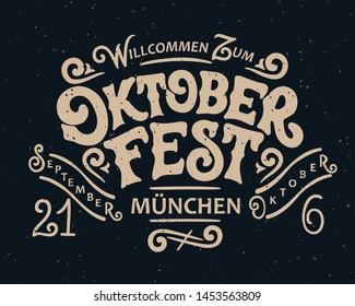 Translation from German; Welcome to Oktoberfest, September 21- October 6, Munich. Oktoberfest handwritten lettering. Beer Festival vector banner. Design template celebration.