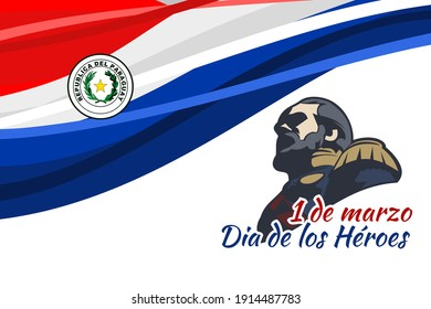 Translation: March 1, Heroes Day. Heroes day of Paraguay vector illustration. Suitable for greeting card, poster and banner