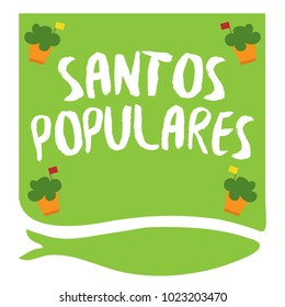Translation: Popular saints Party. Invite for Santos Populares Traditional Portugal festivities in Lisbon. Manjerico flower plant decoration with flags and sardine fish