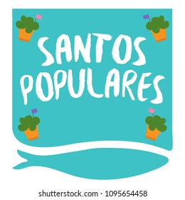 Translation: Popular saints Party. Invite for Santos Populares Traditional Portugal festivities in Lisbon. Manjerico flower plant decoration with flags and sardine fish. Blue version with manjerico