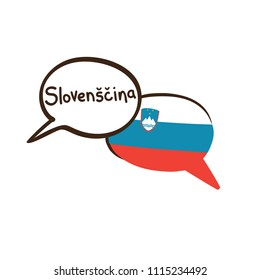 Translation: Slovenian. Vector illustration of hand drawn doodle speech bubbles with a national flag of  Slovenia and hand written name of language. Linguistic course or translation agency design