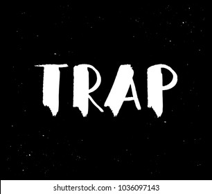 TRAP - Lettering on background, Hand sketched card TRAP. Hand drawn TRAP lettering sign. Invitation, banner, postcard, poster, stickers, tag. TRAP Vector illustration