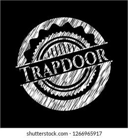 Trapdoor written with chalkboard texture