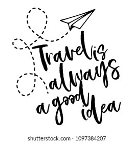 Travel is always a good idea - lovely Concept with paper airplane. Good for scrap booking, posters, textiles, gifts, travel sets.