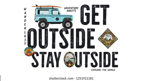 Travel badge design. Outdoor adventure logo with camping quote - Get Outside Stay Outside. Included Surf car and wanderlust patches. Unusual hipster style. Stock vector isolated on white