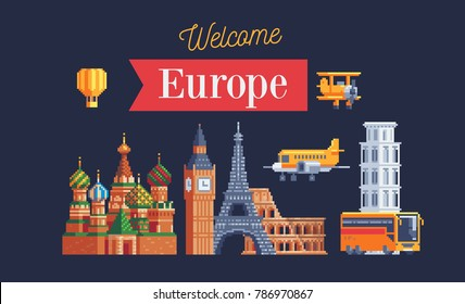 Travel to Europe. World sights. Banner for the tourist tour. Pixel art style. Banner Welcome Europe. Famous monuments. Vacation time, trip. World tourist attraction. Isolated vector illustration.
