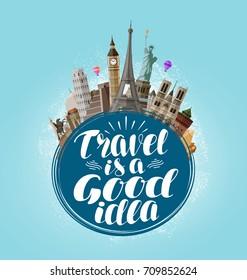 Travel is a good idea, lettering. Journey, tour, traveling concept. Vector illustration