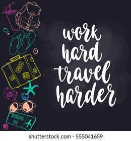 Travel inspiration quote. Modern calligraphy style handwritten lettering with colorful decorative journey items. Vector illustration for cards, leaflets or banners on dark chalkboard background.