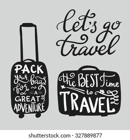 Travel inspiration quotes on suitcase silhouette. The best time to travel. Pack your bags for a great adventure. Lets go travel. Motivation for traveling poster typography.