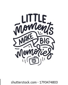 Travel life style inspiration quote about good memories, hand drawn lettering poster. Motivational typography for prints. Calligraphy graphic design element. Label vector illustration