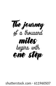 Travel life style inspiration quotes lettering. Motivational quote calligraphy. The journey of a thousand miles begins with one step.