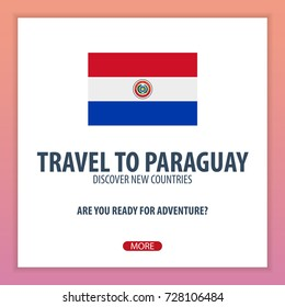 Travel to Paraguay. Discover and explore new countries. Adventure trip
