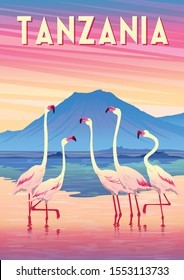 Travel poster of Tanzania with flamingoes in the lake in the first plan and mountains in the background. Handmade drawing vector illustration. Retro style.