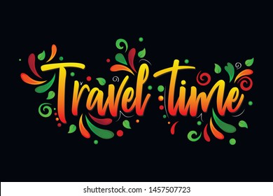 Travel Time! Colorful Vector lettering isolated illustration on black background