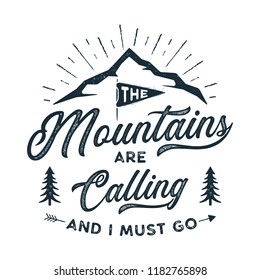 Travel T-Shirt Print. The mountains are calling and i must go design. Adventure silhouette printing, poster. Camping emblem, textured style. Typography hipster tee. Stock vector illustration.
