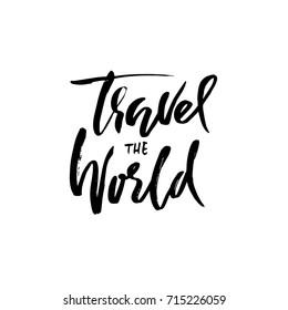 Travel the world hand drawn phrase. Ink handwritten illustration. Modern dry brush calligraphy. Vector illustration