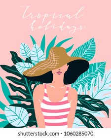 Traveling poster with lettering - 'Tropical holidays'. Young woman in the beach hat against the background of tropical leaves.  Vector illustration.