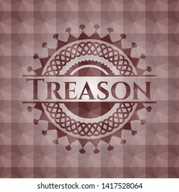 Treason red badge with geometric background. Seamless.