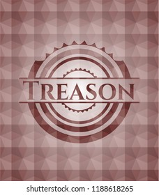 Treason red emblem or badge with abstract geometric polygonal pattern background. Seamless.