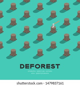 Tree stump with ax 3D isometric pattern, Deforestation concept poster and social banner square design illustration isolated on green background with copy space, vector eps 10